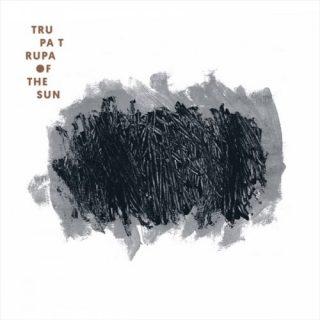Trupa Trupa - Of the Sun (2019)