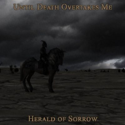 Until Death Overtakes Me - Herald of Sorrow (2019)