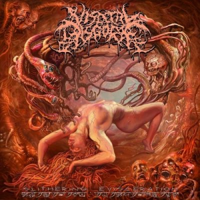 Visceral Disgorge - Slithering Evisceration (2019)