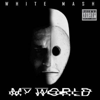 White Mash - My World (2019)