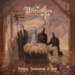 Profanatica - Rotting Incarnation of God (2019)