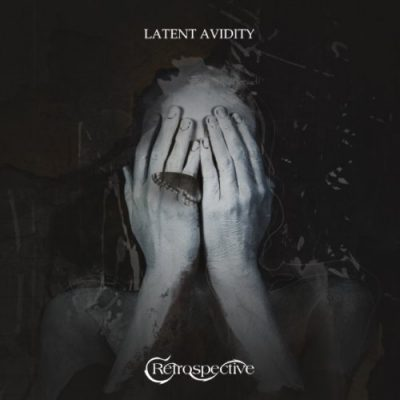 Retrospective - Latent Avidity (2019)