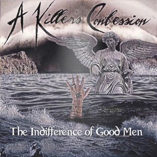 A Killer's Confession - The Indifference of Good Men (2019)