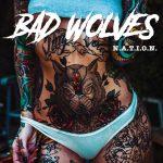 Bad Wolves - N.A.T.I.O.N. (2019) 320 kbps