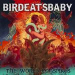 Birdeatsbaby - The World Conspires (2019) 320 kbps