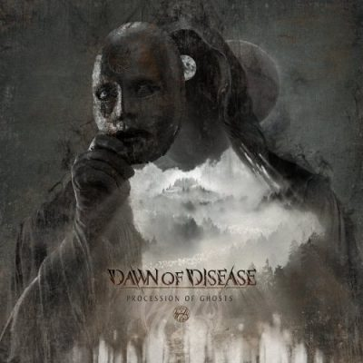 Dawn of Disease - Procession of Ghosts (2019)