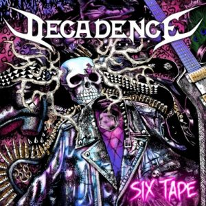 Decadence - Six Tape (2019)