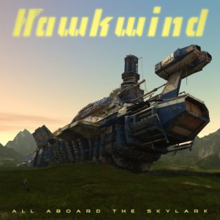 Hawkwind - All Aboard The Skylark (2019)