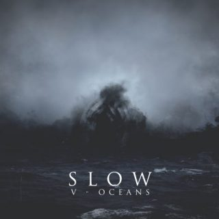 Slow - V - Oceans (2017)