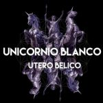 Unicornio Blanco - Útero Bélico (2019) 320 kbps