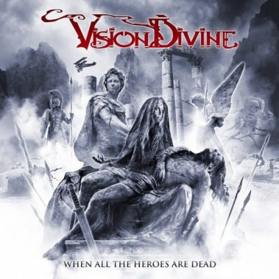 Vision Divine - When All the Heroes Are Dead (2019)