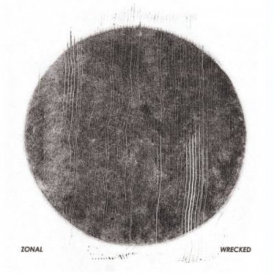 Zonal - Wrecked (2019)