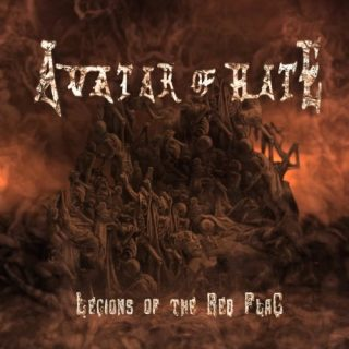 Avatar of Hate - Legions of the Red Flag (2020)