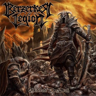 Berzerker Legion - Obliterate The Weak (2020)