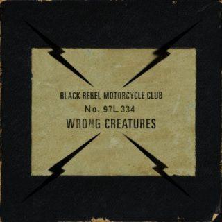 Black Rebel Motorcycle Club - Wrоng Сrеаturеs (2018)