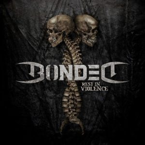 Bonded - Rest In Violence (2020)