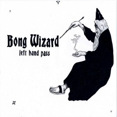 Bong Wizard - Left Hand Pass (2020)