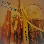 Bottle Conditioned - Home Brewed (2020) 320 kbps