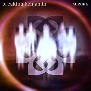 Breaking Benjamin - Aurora (2020)