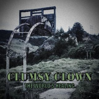 Clumsy Clown - The World's Healing (2020)
