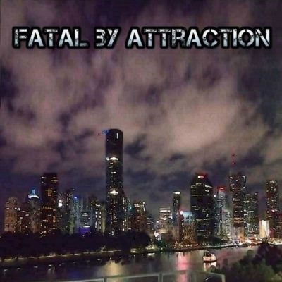 Fatal By Attraction - Fatal By Attraction (2020)