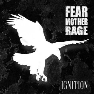 Fear Mother Rage - Ignition (2020)