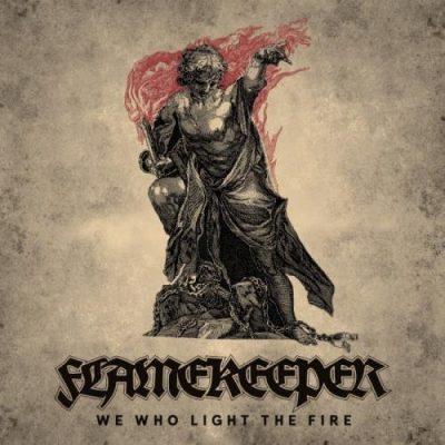 FlameKeeper - Wе Whо Light Тhе Firе [МСD] (2019)