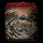 Fleshcrawl - Into the Catacombs of Flesh (2019) 320 kbps