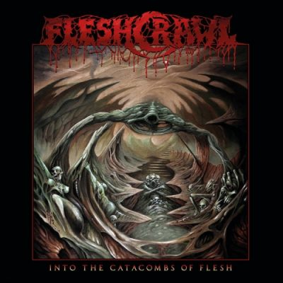 Fleshcrawl - Into the Catacombs of Flesh (2019)