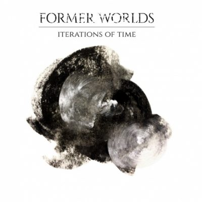 Former Worlds - Iterations of Time (2020)