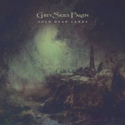 Grey Skies Fallen - Cold Dead Lands (2020)