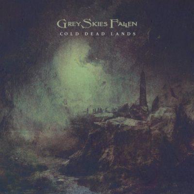 Grey Skies Fallen - Cold Dead Lands (2020)