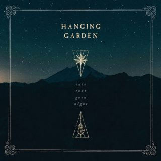 Hanging Garden - Into That Good Night (2019)
