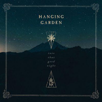 Hanging Garden - Into That Good Night (2019)