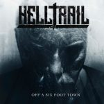 Helltrail - Off A Six Foot Town (2019) 320 kbps