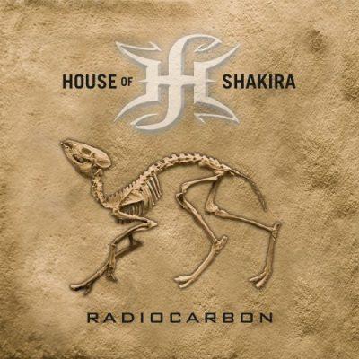 House Of Shakira - Radiocarbon (2019)