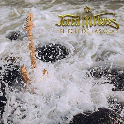 Jared M. Flores - El Eco De Las Olas (2020)