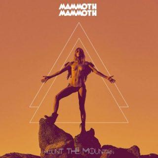Mammoth Mammoth - Vоl.V - Моunt Тhе Моuntаin (2017)