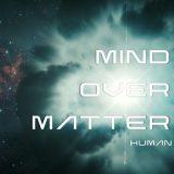 Mind Over Matter - Human (2020)