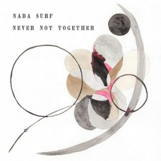 Nada Surf - Never Not Together [2020]