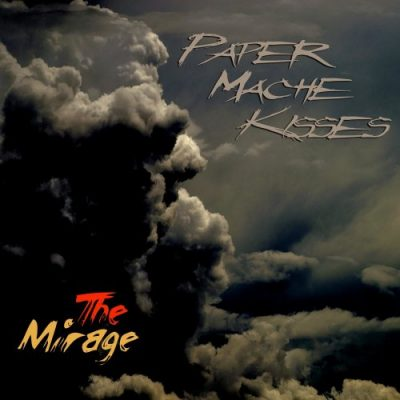Paper Mache Kisses - The Mirage (2020)