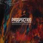 Prospective - All We Have (2020) 320 kbps