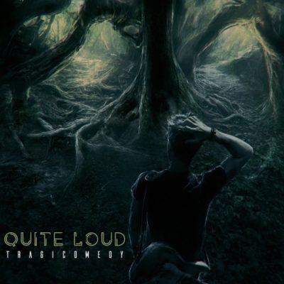Quite Loud - Tragicomedy (2020)