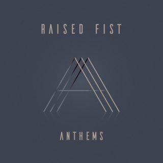 Raised Fist - Anthems (2019)