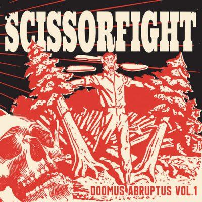 Scissorfight - Doomus Abruptus ,Vol. 1 (2019)