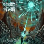 Through The Earth - I Am Become Death (2020) 320 kbps