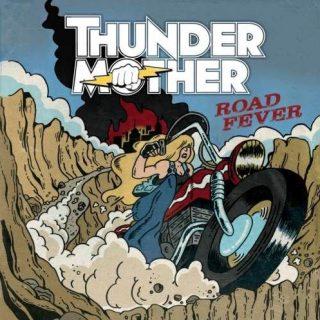ThunderMother - Rоаd Fеvеr (2015)