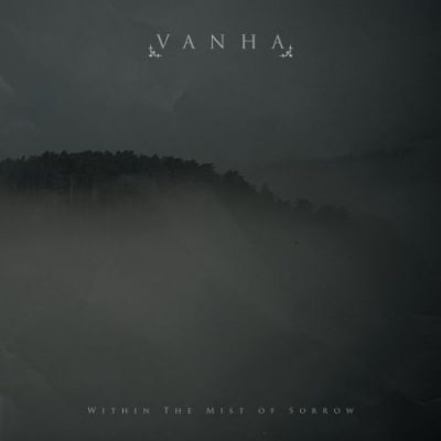 Vanha - Within Тhе Мist Оf Sоrrоw (2016)