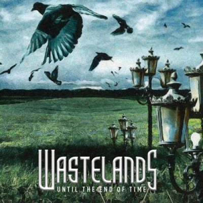 Wastelands - Until The End Of Time (2019)