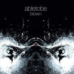 Abletobe - Blown (2020) 320 kbps